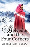 Belvedor and the Four Corners (Belvedor Saga Book 1)