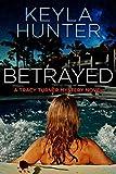 Betrayed: A Tracy Turner Murder Mystery Novel (Tracy Turner Mysteries Series Book 2)
