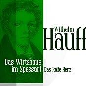 Das kalte Herz (Das Wirtshaus im Spessart 2)   Wilhelm Hauff
