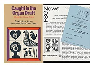 Caught in the Organ Draft: Biology in Science Fiction by Isaac Asimov, Martin Harry Greenberg and Charles G. Waugh