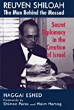 img - for Reuven Shiloah - the Man Behind the Mossad: Secret Diplomacy in the Creation of Israel book / textbook / text book