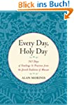 Every Day, Holy Day: 365 Days of Teac...