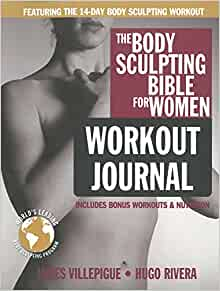 The Body Sculpting Bible for Women Workout Journal: The Ultimate Women's Body Sculpting Series