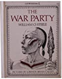 The War Party (Let Me Read Book) (0152947892) by Steele, William O.