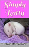 img - for Simply Ratty: Caring for Rats Made Easy book / textbook / text book