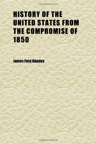 History of the United States From the Compromise of 1850 (Volume 8)