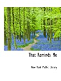 That Reminds Me (055974210X) by York Public Library, New