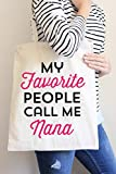 My Favorite People Call Me Nana Tote Bag in Natural Color