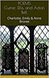 Image of POEMS Currer, Ellis, and Acton Bell: Charlotte, Emily & Anne Bronte (Bronte Sisters: Classic Books Book 3)