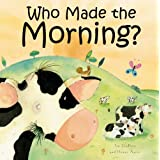 Who Made the Morning?by Jan Godfrey