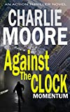 MOMENTUM (Against The Clock: BOOK 1): An Action Thriller Novel ('The Clock' Action Thriller series)