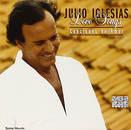 Julio Iglesias - Love Songs - Canciones De Amor - Zortam Music