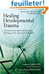 Healing Developmental Trauma: How Ear...