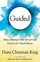 Guided: Reclaiming the Intuitive Voice of Your Soul