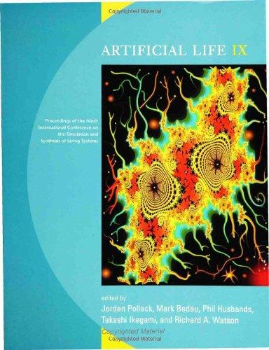 Artificial Life IX: Proceedings of the Ninth International Conference on the Simulation and Synthesis                 of Living Systems