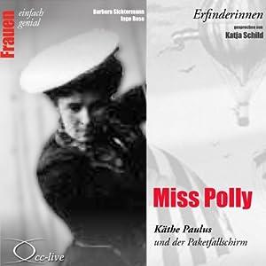 Miss Polly. Käthe Paulus und der Paketfallschirm (Frauen - einfach genial) Hörbuch