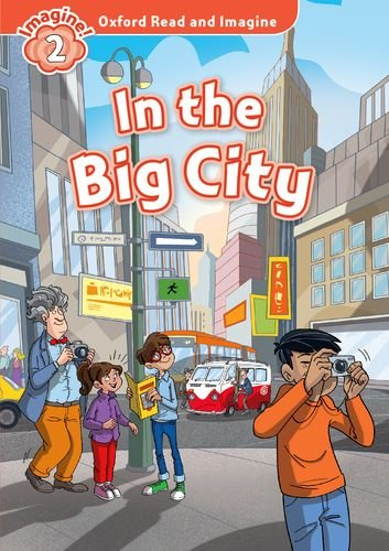 Oxford Read and Imagine: Level 2: In the Big City