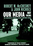 img - for Our Media, Not Theirs: The Democratic Struggle against Corporate Media (Open Media Series) book / textbook / text book