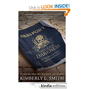 Free Kindle Book: Passport through Darkness: A True Story of Danger and Second Chances, by Kimberly L. Smith. Publisher: David C. Cook (January 1, 2011)