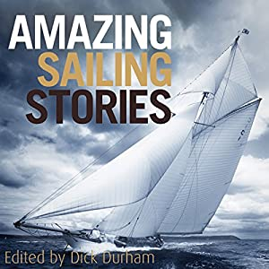 Amazing Sailing Stories Hörbuch