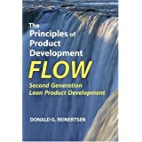 The Principles of Product Development Flow: Second Generation Lean Product Developmentby Donald G. Reinertsen