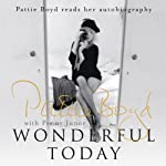 Wonderful Today | Pattie Boyd,Penny Junor
