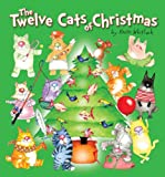 img - for The Twelve Cats of Christmas (All the Creatures of Christmas Book 2) book / textbook / text book
