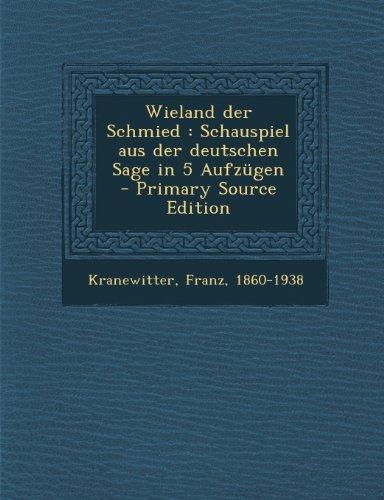 Wieland der Schmied: Schauspiel aus der deutschen Sage in 5 Aufzügen