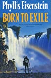 Born to Exile (0246137290) by Eisenstein, Phyllis