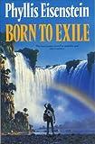 Born to Exile (0246137290) by Eisenstein, Phyllis
