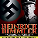 Heinrich Himmler: The SS, Gestapo, His Life and Career Audiobook by Roger Manvell, Heinrich Fraenkel Narrated by Joe Barrett