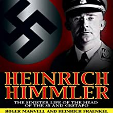 Heinrich Himmler: The SS, Gestapo, His Life and Career (       UNABRIDGED) by Roger Manvell, Heinrich Fraenkel Narrated by Joe Barrett