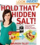 Hold That Hidden Salt!: Recipes for d...