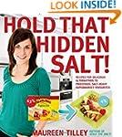 Hold That Hidden Salt!: Recipes for d...