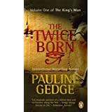 "Volume One: The Twice Born: The King's Man Trilogyvon ""Pauline Gedge"""