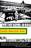 The Heart That Bleeds: Latin America Now (0679757953) by Guillermoprieto, Alma