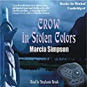 Crow in Stolen Colors Audiobook by Marcia Simpson Narrated by Stephanie Brush