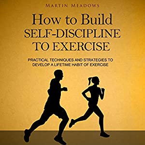 How to Build Self-Discipline to Exercise Audiobook