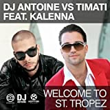 Welcome To St. Tropez (DJ Antoine vs Mad Mark Radio Edit) [Explicit]