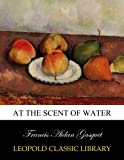 img - for At the scent of water book / textbook / text book