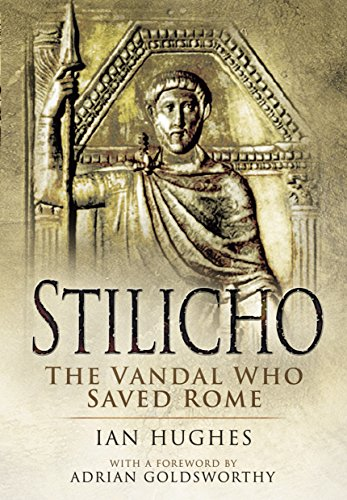 Stilicho- The Vandal Who Saved Rome