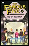 The Famous Five Go on Television (Knight Books) Claude Voilier