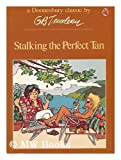 Stalking the perfect tan (His A Doonesbury book) (0030428815) by Trudeau, G. B