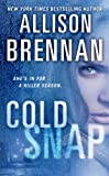 Cold Snap <br>(Lucy Kincaid Novels)	 by  Allison Brennan in stock, buy online here