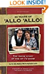 Allo Allo 30th Anniversary: The Insid...