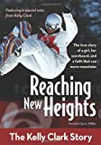 img - for Reaching New Heights: The Kelly Clark Story (ZonderKidz Biography) book / textbook / text book