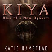 KIYA: Rise of a New Dynasty | Katie Hamstead