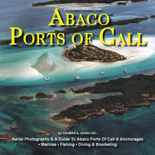 A Bahamas Cruising Guide -- Abaco Ports Of Call (Ports Of Call Cruising Guides)