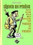 Séjour en Pyrène : petit guide pour bien connaître nos Pyrénées... et les Pyrénéens