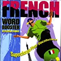 French Word Booster: 500+ Most Needed Words & Phrases (       UNABRIDGED) by Vocabulearn